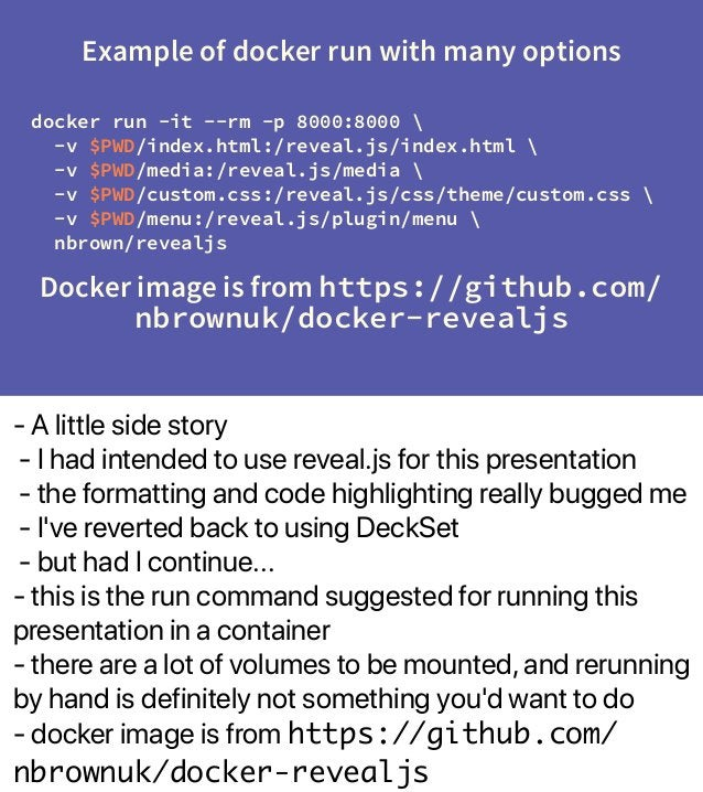 - A little side story - I had intended to use reveal.js for this presentation - the formatting and code highlighting reall...