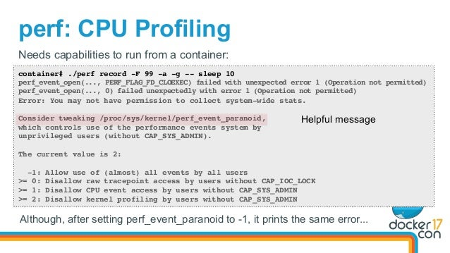 perf: CPU Profiling container# ./perf record -F 99 -a -g -- sleep 10 perf_event_open(..., PERF_FLAG_FD_CLOEXEC) failed wit...