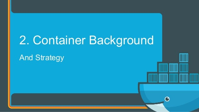 And Strategy 2. Container Background