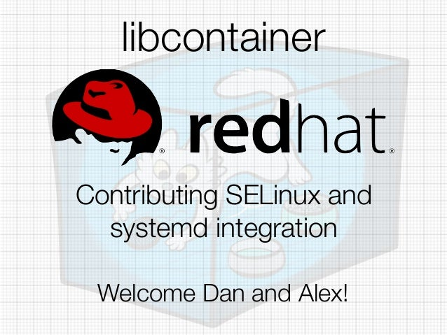 libcontainer Join the fun! github.com/docker/libcontainer #libcontainer on Freenode