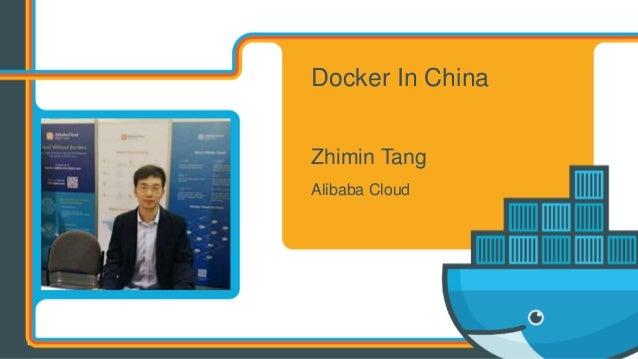 Docker In China Zhimin Tang Alibaba Cloud