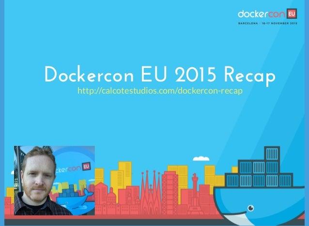 Dockercon EU 2015 Recap http://calcotestudios.com/dockercon-recap