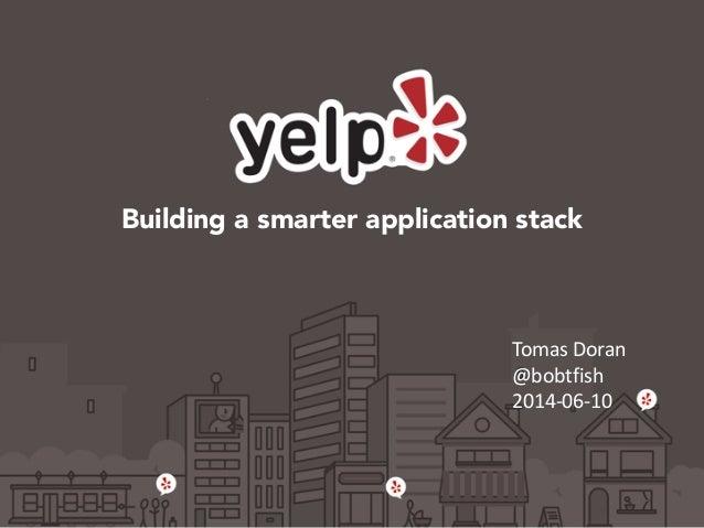 Building a smarter application stack Tomas  Doran   @bobtfish   2014-‐06-‐10