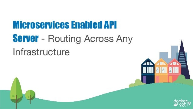 Microservices Enabled API Server - Routing Across Any Infrastructure