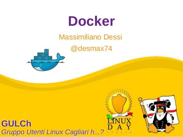 Docker Massimiliano Dessi @desmax74