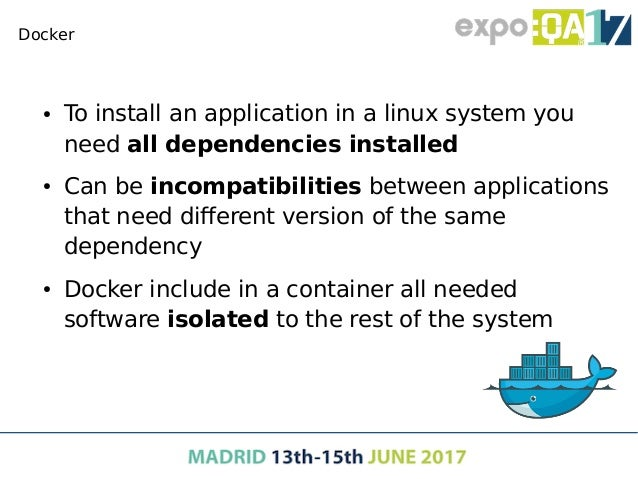Docker ● Docker containers SO support – Linux containers ● Very mature technology ● It can be used in any* linux distribut...