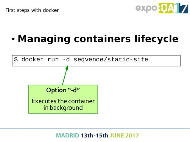 First steps with docker ● Managing containers lifecycle – Stop running container – Delete files of the stopped container $...