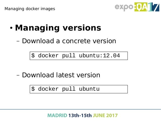 Managing docker images ● Searching images in Docker Store