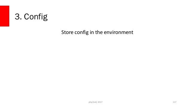 Configuration • Anything that is environment specific should move to environment vars • Makes it much easier to build and ...