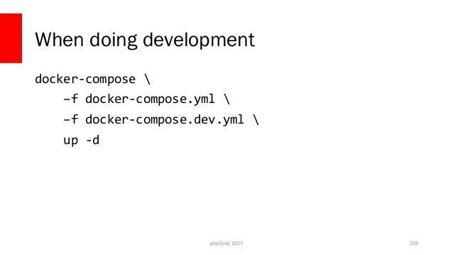 When doing a deployment docker-compose up -d php[tek] 2017 160