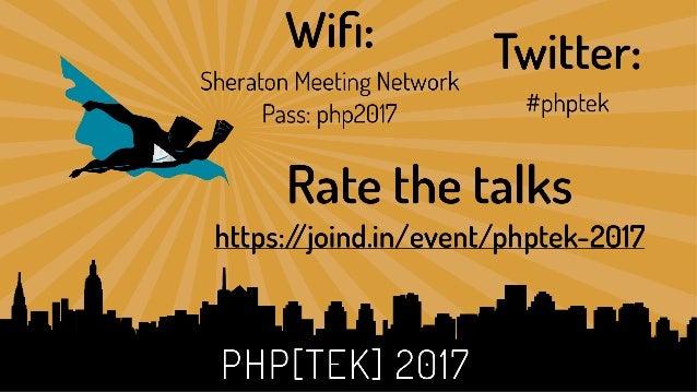 php[tek] 2017 Secret Docker Wifi 3 ● SSID: phptek_docker ● Password: phpdocker2017 ● NAS: 172.16.0.40 ● Username: admin ● ...
