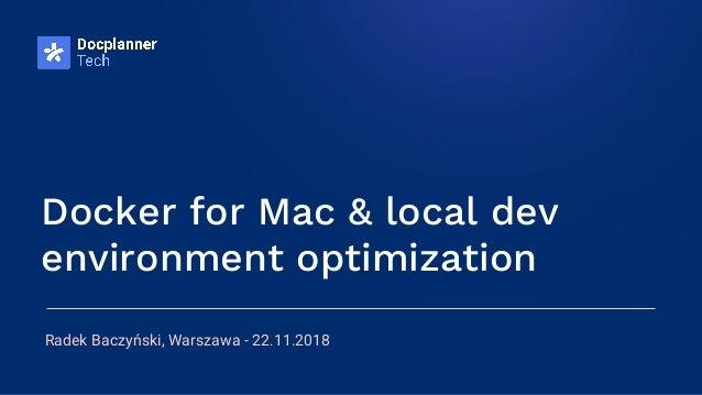 Docker for mac & local developer environment optimization