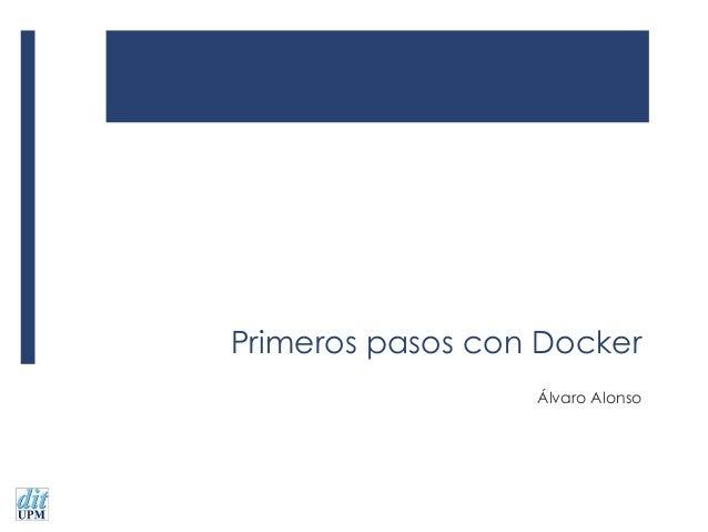 Primeros pasos con Docker Álvaro Alonso
