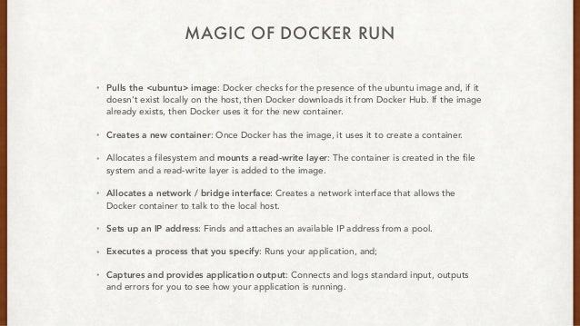 MAGIC OF DOCKER RUN • Pulls the <ubuntu> image: Docker checks for the presence of the ubuntu image and, if it doesn't exis...