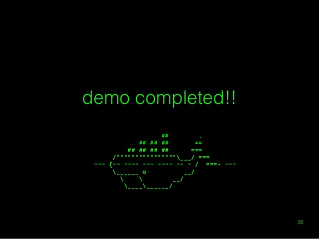 "demo completed!!  !  Docker 入門  35  ## .  ## ## ## ==  ## ## ## ## ===  /""""""""""""""""""""""""""""""""___/ ===  ~~~ {~~ ~~~~ ~~~ ~~~~ ~..."