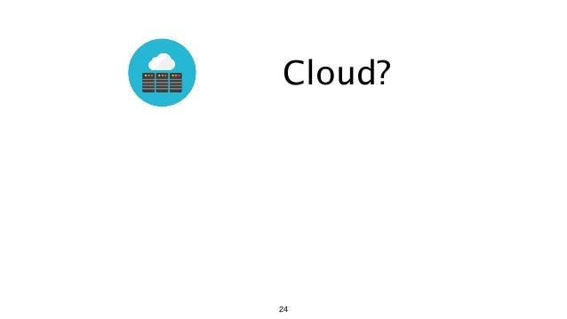 Cloud? 24