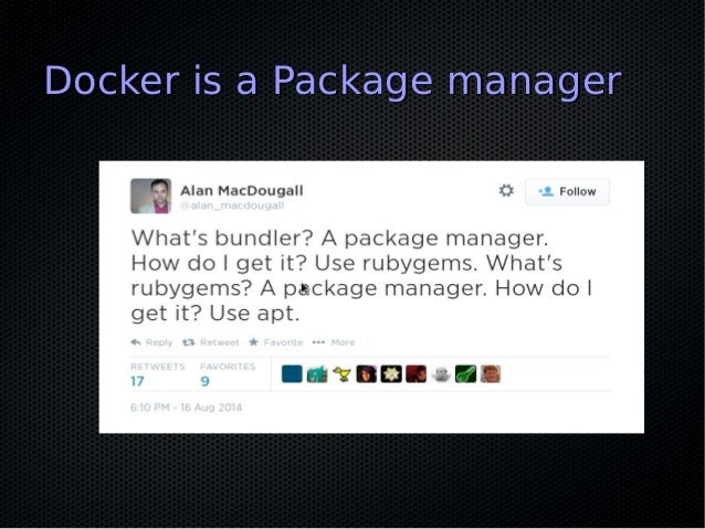 Docker is a Package managerDocker is a Package manager