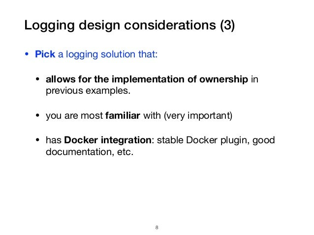 Logging design considerations (3) • Pick a logging solution that:  • allows for the implementation of ownership in previou...