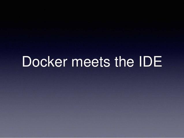 Docker meets the IDE
