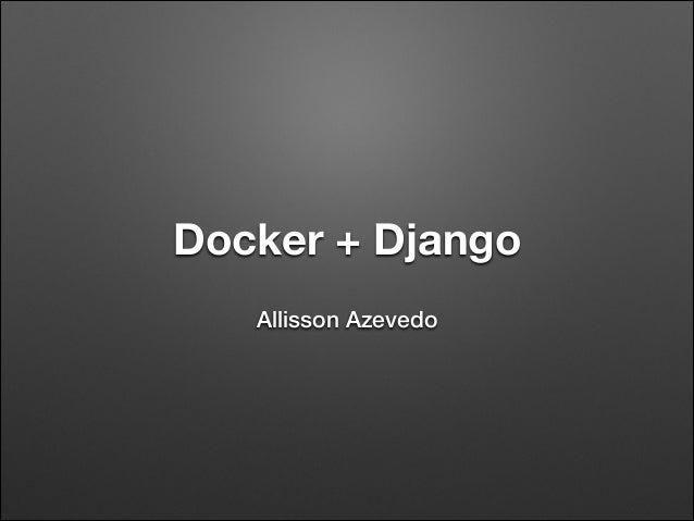 Docker + Django Allisson Azevedo