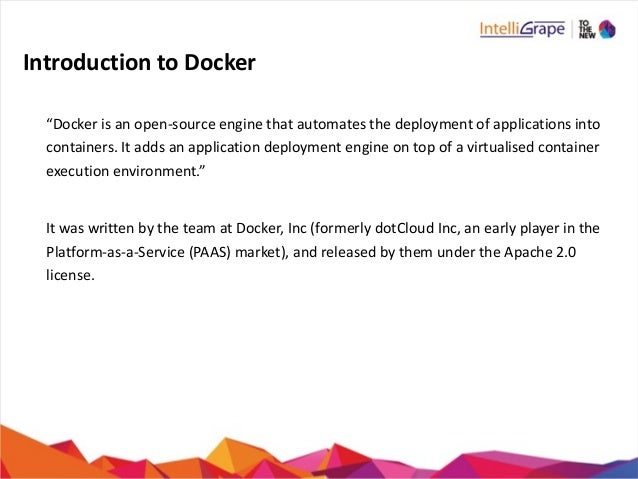 """Introduction  to  Docker              """"Docker  is  an  open-‐source  engine  that  automates  ..."""