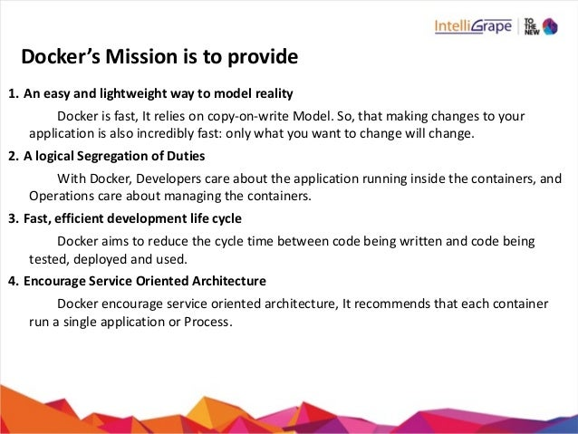 Docker's  Mission  is  to  provide 1. An  easy  and  lightweight  way  to  model  reality      ...
