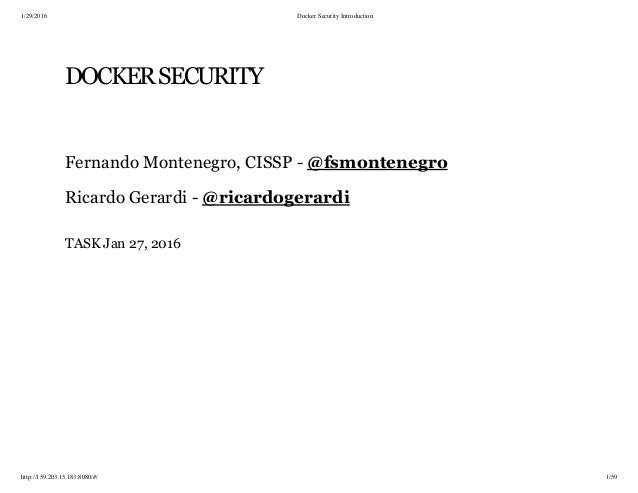 1/29/2016 Docker Security Introduction http://159.203.15.183:8080/#/ 1/59 DOCKERSECURITY Fernando Montenegro, CISSP - Rica...