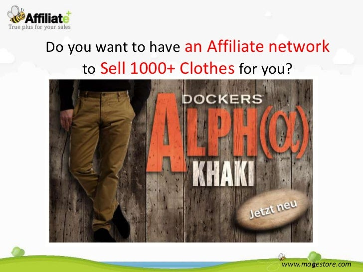 Do you want to have an Affiliate network     to Sell 1000+ Clothes for you?                                 www.magestore....