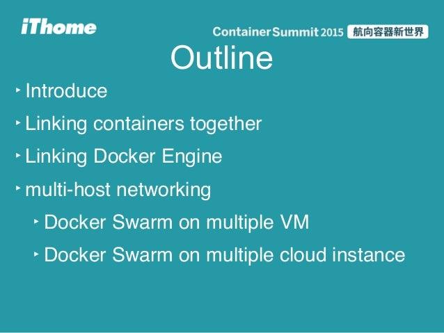 Docker summit 2015: 以 Docker Swarm 打造多主機叢集環境 Slide 3
