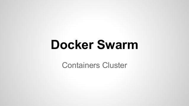Containers Cluster Docker Swarm