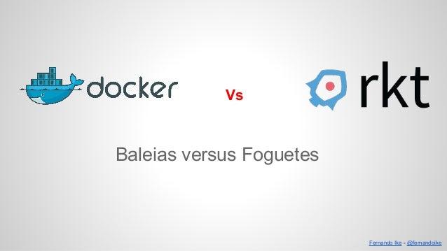 Baleias versus Foguetes Vs Fernando Ike - @fernandoike