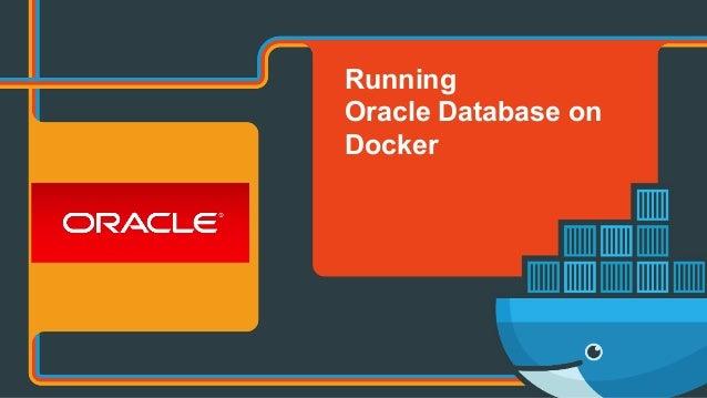 Running Oracle Database on Docker