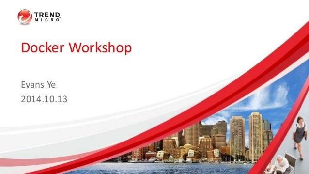 Docker Workshop Evans Ye 2014.10.13