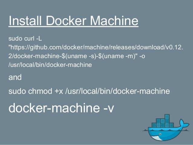 Docker Machine commands (1/2) Commands: active Print which machine is active config Print the connection config for machin...