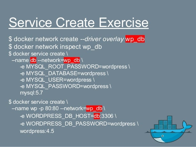 Service Rolling updates $ docker service scale wp=3 $ docker service update  --image wordpress:4.6  --update-delay 10s  --...