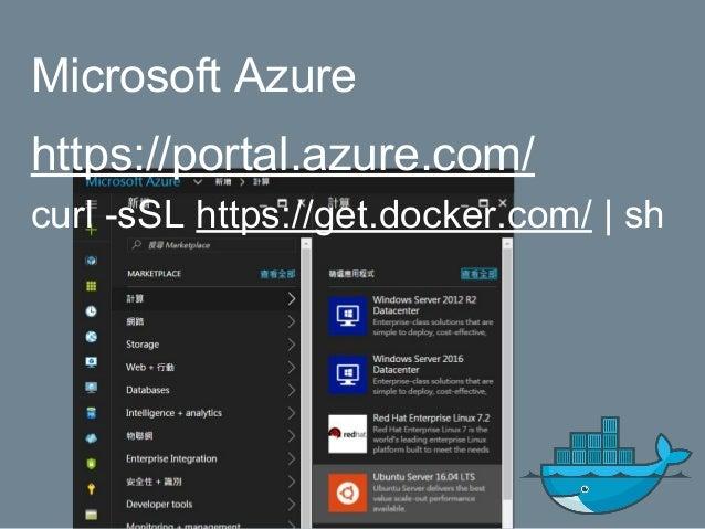 Microsoft Azure https://portal.azure.com/ curl -sSL https://get.docker.com/   sh
