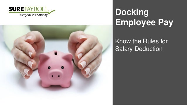 Docking Employee Pay Know the Rules for Salary Deduction
