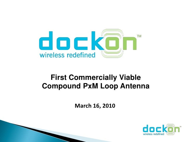 First Commercially Viable Compound PxM Loop Antenna          March 16, 2010