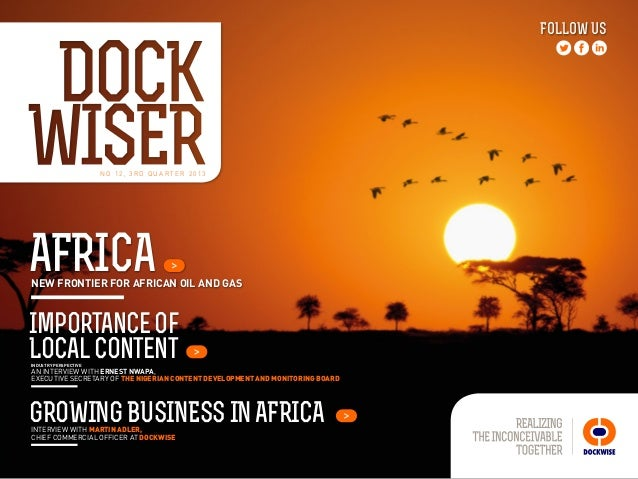 N O 12 , 3 R D Q U A R T E R 2 0 13 FOLLOW US NEW FRONTIER FOR AFRICAN OIL AND GAS AFRICA GROWINGBUSINESSINAFRICA Importan...