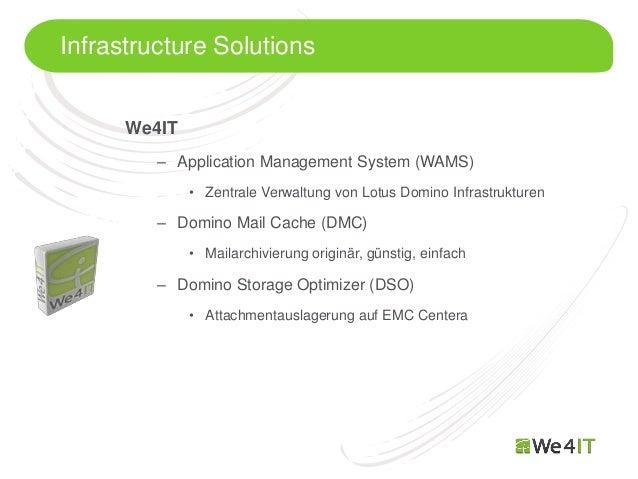 Infrastructure Solutions      We4IT          – Application Management System (WAMS)              • Zentrale Verwaltung von...