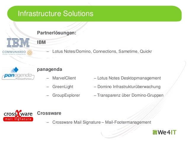 Infrastructure Solutions      Partnerlösungen:      IBM            – Lotus Notes/Domino, Connections, Sametime, Quickr    ...