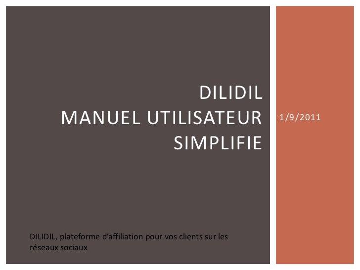 DILIDIL        MANUEL UTILISATEUR                                   1/9/2011                 SIMPLIFIEDILIDIL, plateforme ...