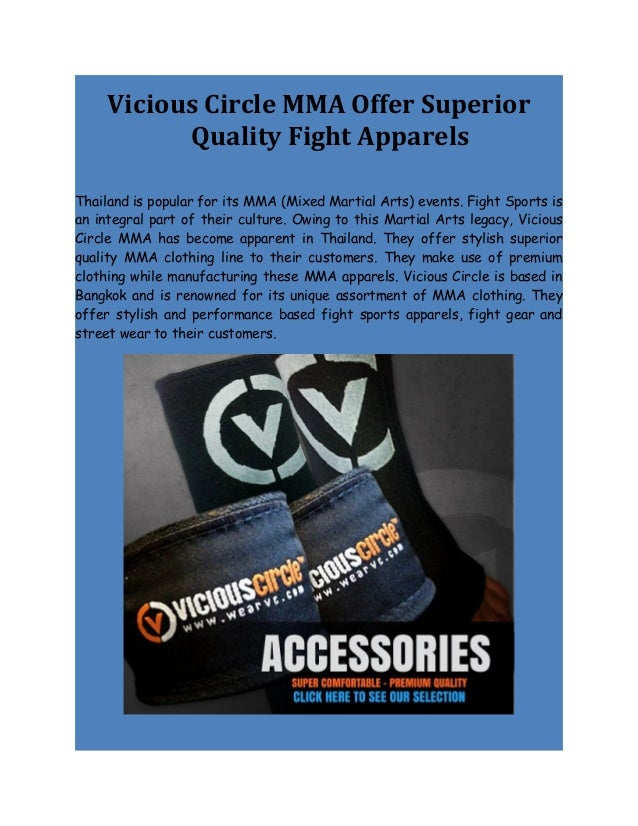 Vicious Circle MMA Offer Superior           Quality Fight ApparelsThailand is popular for its MMA (Mixed Martial Arts) eve...