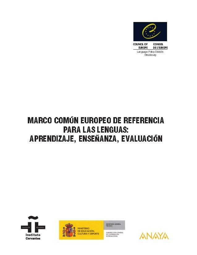 Marco común europeo de referencia para las lenguas: aprendizaje, enseñanza, evaluación (MCER) Slide 3