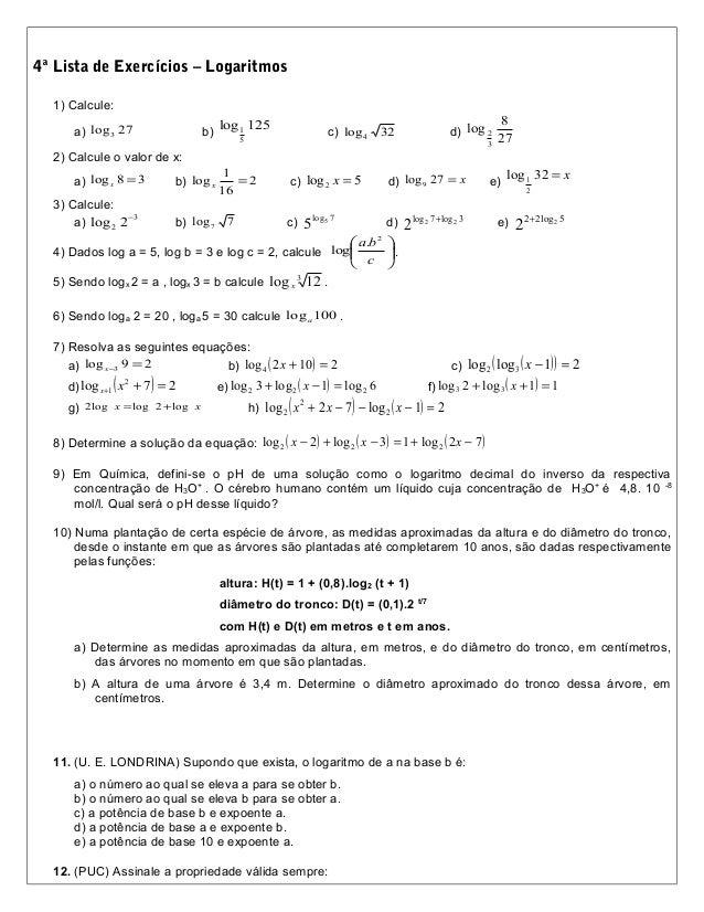 4ª Lista de Exercícios – Logaritmos  1) Calcule:                                         log 1 125                        ...