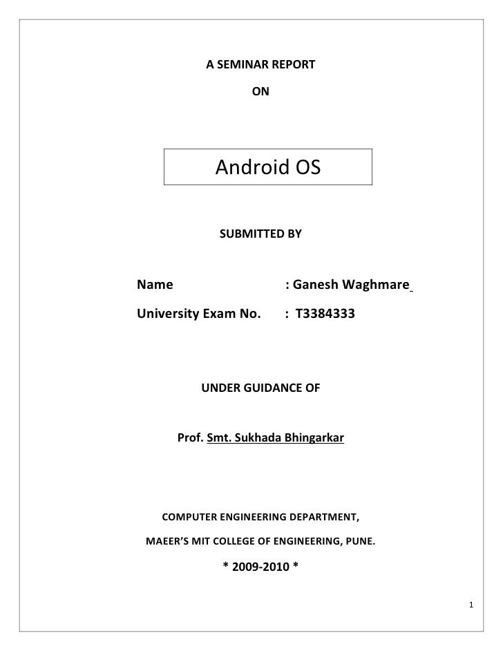 A SEMINAR REPORT                     ON                  Android OS                SUBMITTED BY   Name                    ...