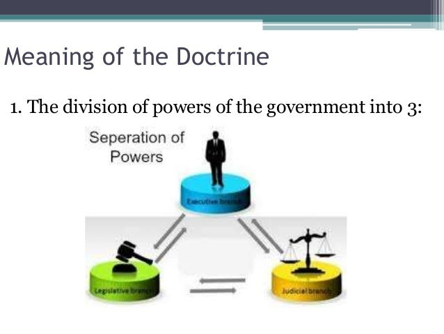 rules of separation of power in The idea of separation of powers suggests that governance of the state should not fall solely under one organ of the state which could be identified as the executive.