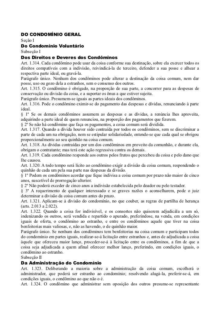 DO CONDOMÍNIO GERALSeção IDo Condomínio VoluntárioSubseção IDos Direitos e Deveres dos CondôminosArt. 1.314. Cada condômin...