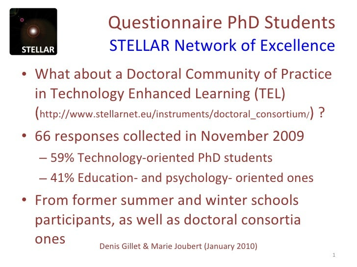 Questionnaire PhD Students STELLAR Network of Excellence <ul><li>What about a Doctoral Community of Practice in Technology...