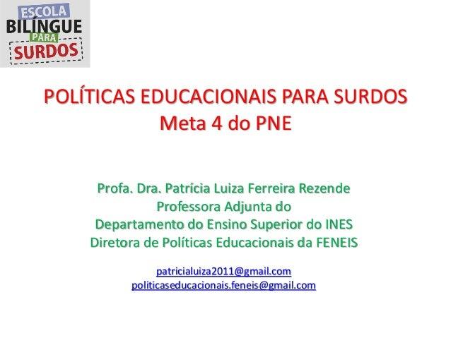Profa. Dra. Patrícia Luiza Ferreira Rezende Professora Adjunta do Departamento do Ensino Superior do INES Diretora de Polí...